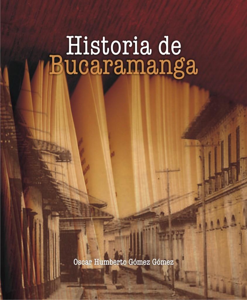 """CARÁTULA DE """"HISTORIA DE BUCARAMANGA"""". ACADEMIA DE HISTORIA DE SANTANDER. CASA DE BOLÍVAR. BIBLIOTECA."""